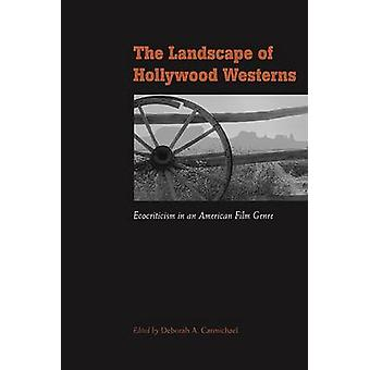 The Landscape of Hollywood Westerns - Ecocriticism in an American Film