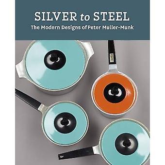 Argent acier - les conceptions modernes de Peter Muller-Munk par Rachel De