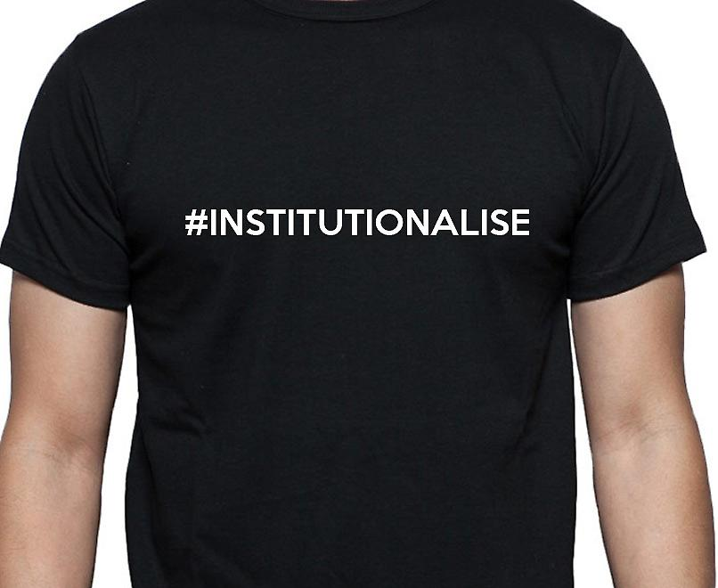 #Institutionalise Hashag Institutionalise Black Hand Printed T shirt