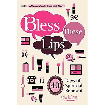 Zegene deze lippen: Over uw woorden te beïnvloeden uw wereld maken: een vrouw kleine groep Bijbelstudie