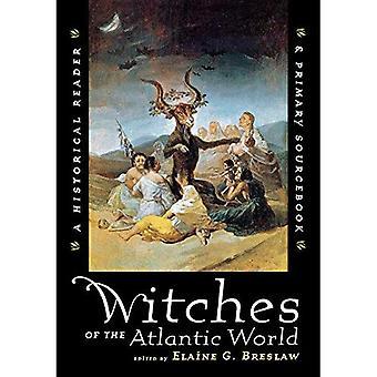 Witches of Atlantic verden: en historisk leseren og primære Sourcebook