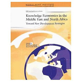 Knowledge Economies in the Middle East and North Africa: Toward New Development Strategies