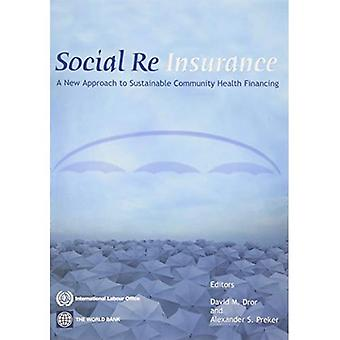 Social Reinsurance : A New Approach to Sustainable Community Health Financing