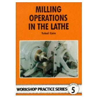 Milling Operations in the Lathe (Workshop Practice)