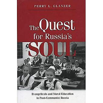 The Quest for Russia's Soul: Evangelicals and Moral Education in Post-Communist Russia