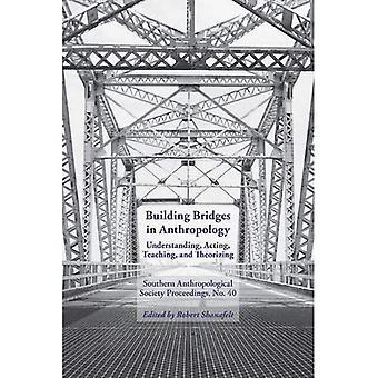 Building Bridges in Anthropology