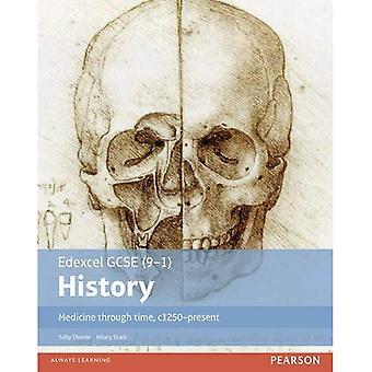 Edexcel GCSE (9-1) History Medicine Through Time, C1250-Present: Student Book (EDEXCEL GCSE HISTORY (9-1))