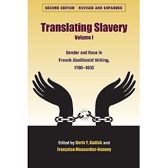 Traduction de l'esclavage: Sexe et Race abolitionniste Français écrit, 1780-1830 (traduction...