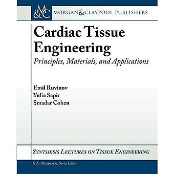 Cardiac Tissue Engineering (Synthesis Lectures on Tissue Engineering)
