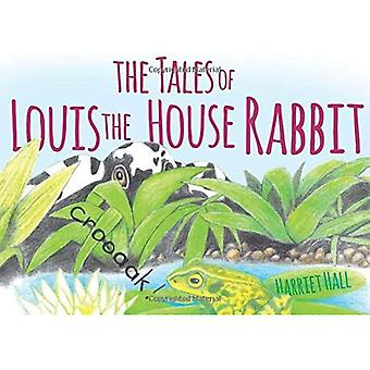 The Tales of Louis the House Rabbit