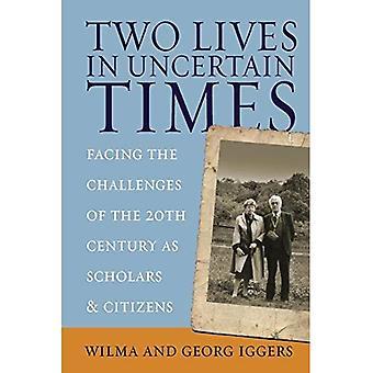 Zwei Leben in unsicheren Zeiten: die Herausforderungen des 20. Jahrhunderts als Wissenschaftler und Bürger (Studien in der deutschen Geschichte)