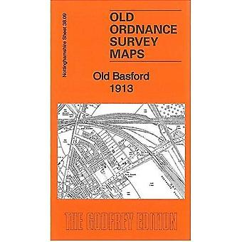Old Basford 1913: Nottinghamshire Sheet 38.09 (Old Ordnance Survey Maps of Nottinghamshire)