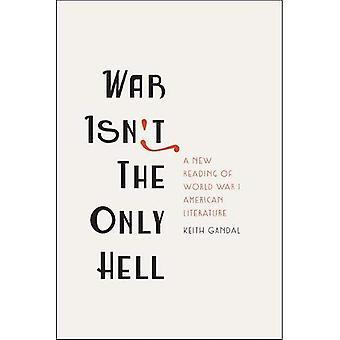 Guerra no es el único infierno: una nueva lectura de la literatura norteamericana de la I Guerra Mundial