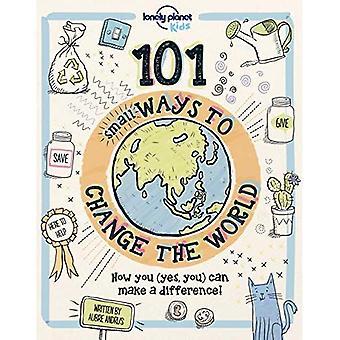 101 petites façons de changer le monde (Lonely Planet Kids)