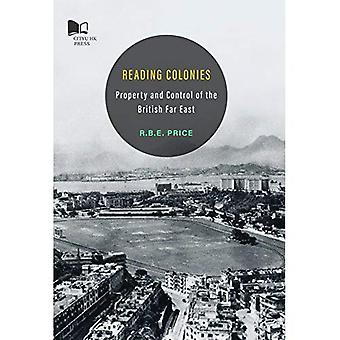 Reading Colonies: Property and Control of the British� Far East