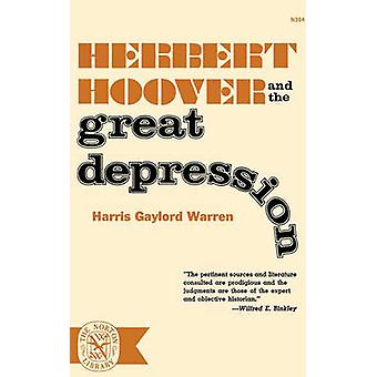 Herbert Hoover and the Great Depression by Warren & Harris Gaylord