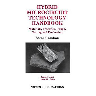 Hybrid Microcircuit Technology Handbook 2nd Edition Materials Processes Design Testing and Production by Licari & James J.