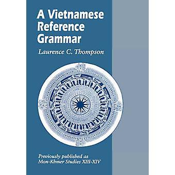 En vietnamesisk referens grammatik av Thompson & Laurence C.