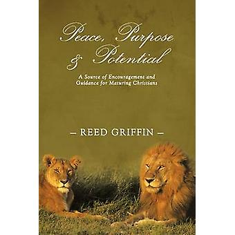 Peace Purpose and Potential A Source of Encouragement and Guidance for Maturing Christians by Griffin & Reed