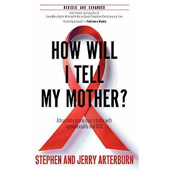 Wie erkläre ich meiner Mutter von Arterburn & Stephen F.