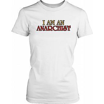 Ik ben een Anarchist - grappig citaat dames T Shirt