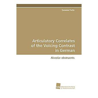 Articulatory Correlates of the Voicing Contrast by Fuchs & Susanne