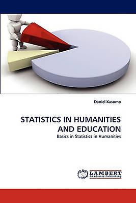 Statistics in Huhommeicravates and Education by Kasomo & Daniel