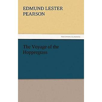 The Voyage of the Hoppergrass by Pearson & Edmund Lester