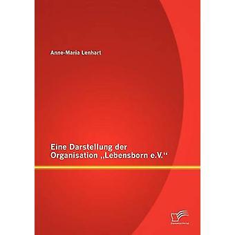 Eine Darstellung der Organisation Lebensborn e.V. par Lenhart & AnneMaria