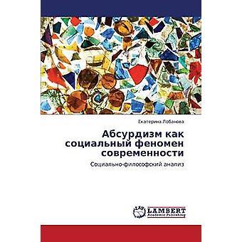 Absurdizm Kak Sotsialnyy Fenomen Sovremennosti av Lobanova Ekaterina