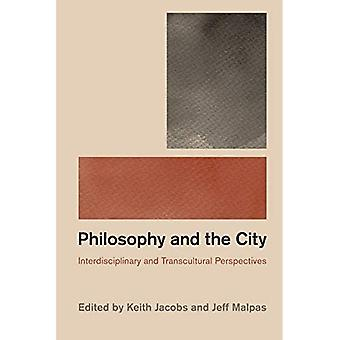 Towards a Philosophy of the City: Interdisciplinary and Transcultural Perspectives