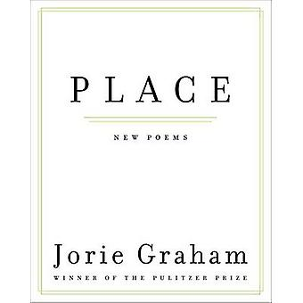 Place - New Poems by Jorie Graham - 9780062190642 Book