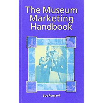 The Museum Marketing Handbook by Museums & Galleries Commission - 978
