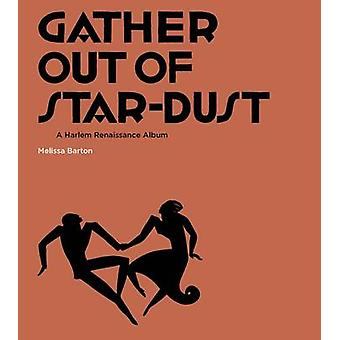 Gather Out of Star-Dust - A Harlem Renaissance Album by Melissa Barton