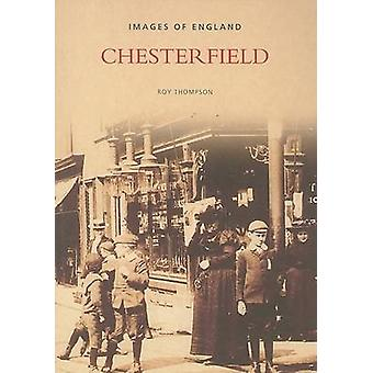 Chesterfield (Revised edition) by Roy Thompson - 9780752430157 Book
