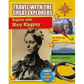 Explore with Mary Kingsley by Tim Cooke - 9780778739265 Book