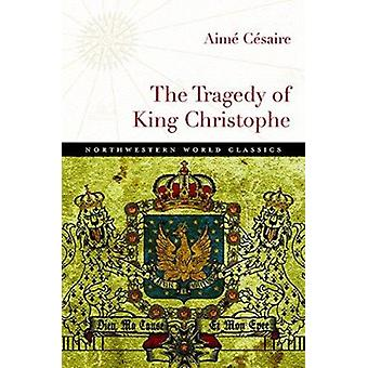 The Tragedy of King Christophe by Aime Cesaire - Paul Breslin - Rache