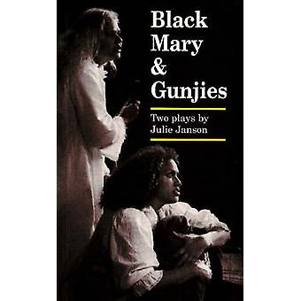 Black Mary / Gunjies - Two Plays by Julie Janson - 9780855752927 Book
