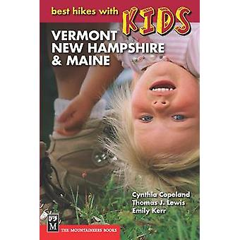 Best Hikes with Kids - Vermont - New Hampshire & Maine (3rd) by Cynthi