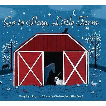 Go to Sleep - Little Farm by Mary Lyn Ray - 9781328770042 Book