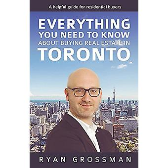 Everything You Need to Know about Buying Real Estate in Toronto - A He