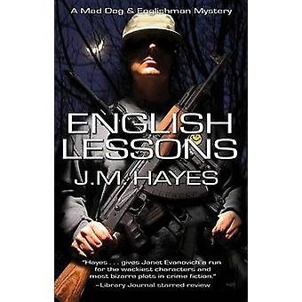 English Lessons - A Mad Dog & Englishman Mystery by J M Hayes - 978159