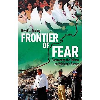 Frontier of Fear - Confronting the Taliban on Pakistan's Border by Dav