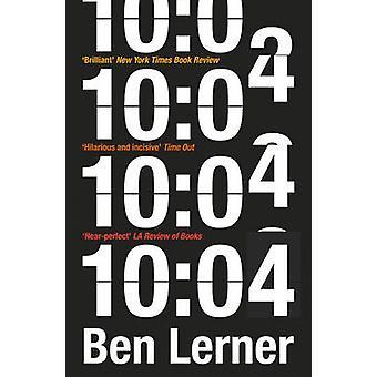 10 -04 by Ben Lerner - 9781847088932 Book