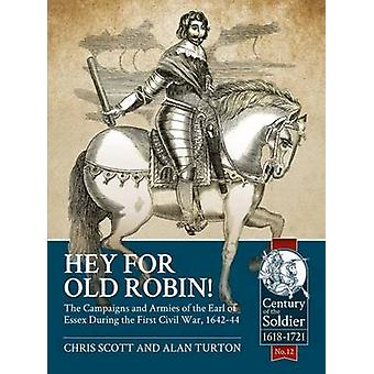 Hey for Old Robin! - The Campaigns and Armies of the Earl of Essex Dur