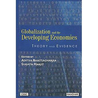 Globalization and the Developing Economies - Theory and Evidence by Ad
