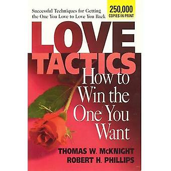 Love Tactics - How To Win The One You Want by Thomas W. McKnight - Rob