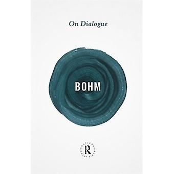 On Dialogue (Routledge Great Minds) (Paperback) by Bohm David