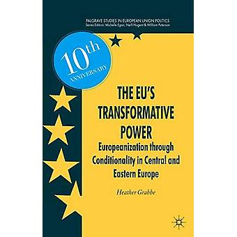 The EUs Transformative Power by Heather Grabbe