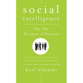 Intelligence sociale - The New Science of Success by Karl Albrecht - 97